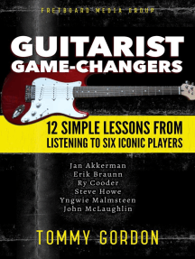 Guitarist Game-Changers: 12 Simple Lessons from Listening to Six Iconic Players (~Akkerman, Braunn, Cooder, Howe, Malmsteen, McLaughlin)