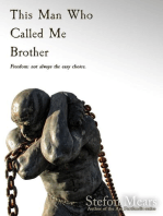 This Man Who Called Me Brother