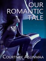 Our Romantic Tale