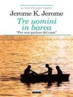 """Tre uomini in barca """"per non parlare del cane"""""""