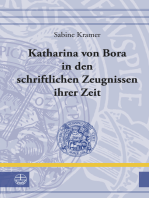 Katharina von Bora in den schriftlichen Zeugnissen ihrer Zeit