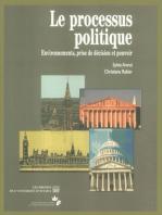Le Processus politique: Environnements, prise de décision et pouvoir