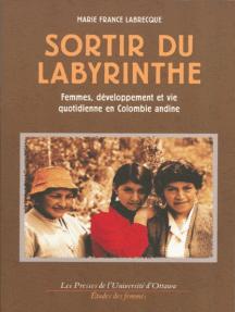 Sortir du labyrinthe: Femmes, développement et vie quotidienne en Colombie andine