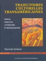 Trajectoires culturelles transaméricaines: Médias, publicité, littérature et mondialisation