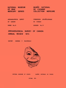 Archaeological Survey of Canada: Annual Review 1973
