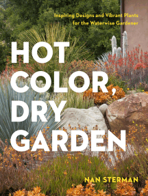 Hot Color, Dry Garden: Inspiring Designs and Vibrant Plants for the Waterwise Gardener