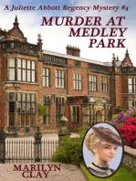 Murder At Medley Park: A Juliette Abbott Regency Mystery, #4