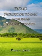Deus Purificou Todas As Nossas Transgressões