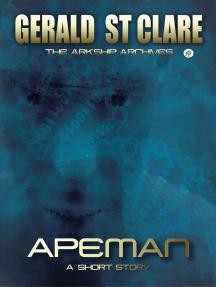Apeman: The Arkship Archives