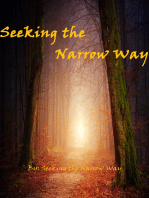 Seeking the Narrow Way