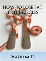 How To Lose Fat Not Muscles