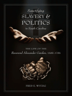 Sanctifying Slavery and Politics in South Carolina: The Life of the Reverend Alexander Garden, 1685-1756
