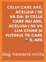 Celui Care Are, Aceluia I Se Va Da