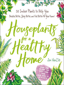 Houseplants for a Healthy Home: 50 Indoor Plants to Help You Breathe Better, Sleep Better, and Feel Better All Year Round