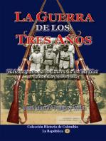 La guerra de los tres años Historiografía de la Guerra de los Mil Días en Colombia (1898-1902)