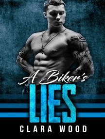 A Biker's Lies: A Bad Boy Motorcycle Club Romance (Pitch Wheels MC)