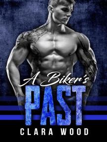A Biker's Past: A Bad Boy Motorcycle Club Romance (Iron Angels MC)