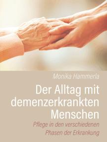 Der Alltag mit demenzerkrankten Menschen