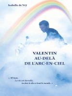 Valentin Au-Delà de l'Arc-en-Ciel
