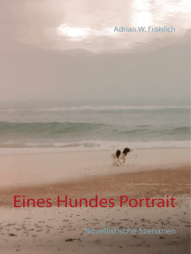 Eines Hundes Portrait: Novellistische Szenarien
