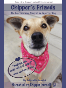 Chipper's Friends: The Heartwarming Story of an Imperfect Dog