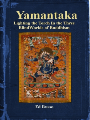 Yamantaka: Lighting the Torch In the Three Blind Worlds of Buddhism by Ed  Russo - Book - Read Online