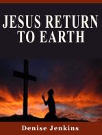 Jesus Returns to Earth