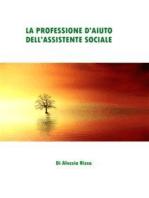 La professione d'aiuto dell'Assistente Sociale