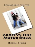 Gross vs. Fine Motor Skills