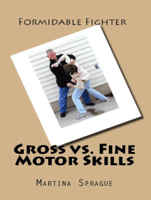 Gross vs. Fine Motor Skills: Formidable Fighter, #12