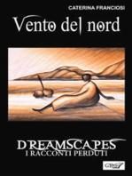 Vento del nord - Dreamscapes- i racconti perduti - volume 26