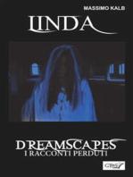Linda- Dreamscapes- I racconti perduti- Volume 27