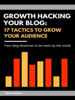 Growth Hacking Your Blog: 17 Tactics to Grow Your Audience