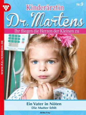 Kinderärztin Dr. Martens 9 – Arztroman by Britta Frey Book Read Online