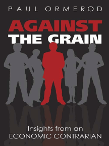 Against the Grain: Insights from an Economic Contrarian: Insights from an Economic Contrarian