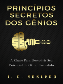 Princípios Secretos dos Gênios: A Chave Para Descobrir Seu Potencial de Gênio Escondido: Domine Sua Mente, Transforme Sua Vida, #6