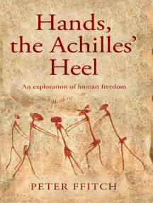 Hands, the Achilles' Heel: The Undisclosed Logic of Human Behaviour. Towards an Understanding of Autonomy, Heteronomy and Human Freedom.