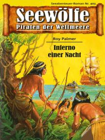 Seewölfe - Piraten der Weltmeere 403: Inferno einer Nacht