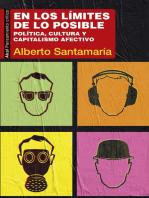 En los límites de lo posible: Política, cultura y capitalismo afectivo
