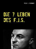 Die 7 Leben des F.J.S.: Ein ungewöhnlicher Lebensweg