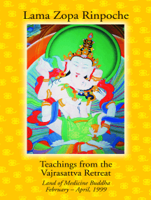 Teachings from the Vajrasattva Retreat: Land of Medicine Buddha, February-April, 1999