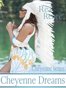 Cheyenne Dreams: Cheyenne Series, #4