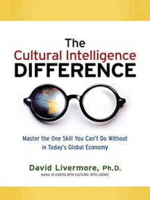 The Cultural Intelligence Difference -Special eBook Edition: Master the One Skill You Can't Do Without in Today's Global Economy