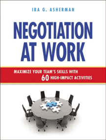 Negotiation at Work: Maximize Your Team's Skills with 60 High-Impact Activities