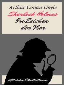 Sherlock Holmes - Im Zeichen der Vier: Vollständige deutsche Ausgabe