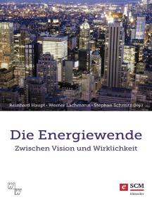 Die Energiewende: zwischen Vision und Wirklichkeit