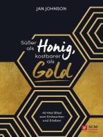 Süßer als Honig, kostbarer als Gold