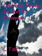 Common Sense Is Not So Common...