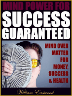 Mind Power for Success Guaranteed - Mind Over Matter for Money, Success & Health