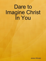 Dare to Imagine Christ In You